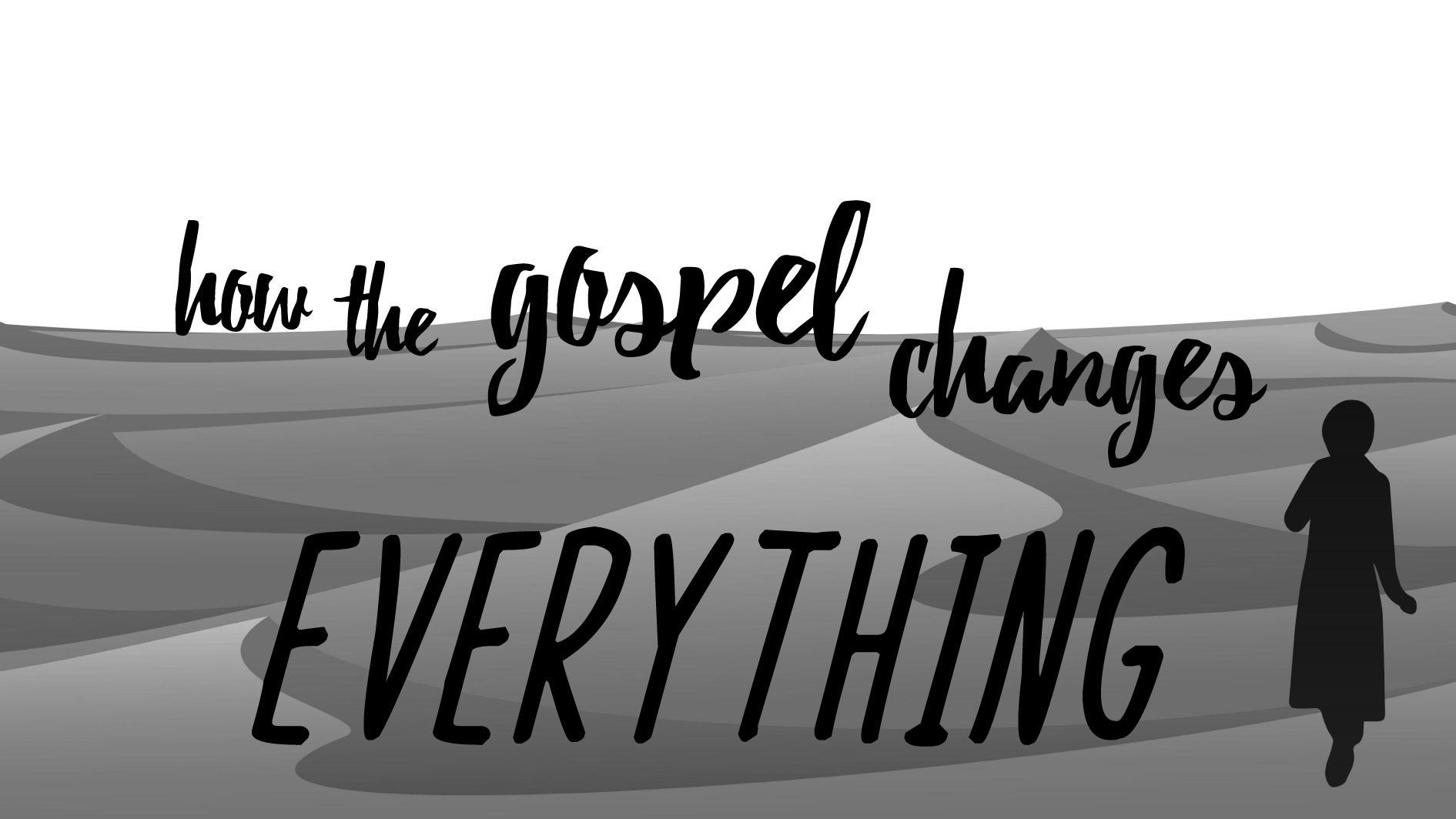 How the Gospel Changes Everything